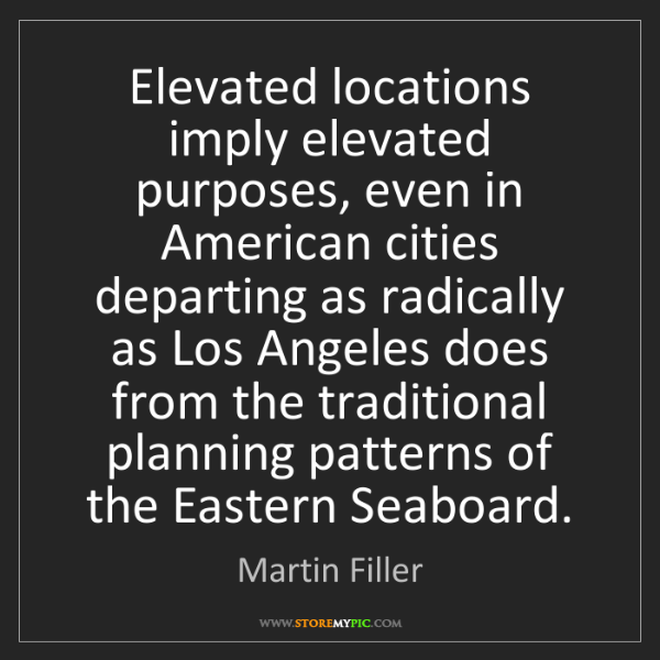 Martin Filler: Elevated locations imply elevated purposes, even in American...