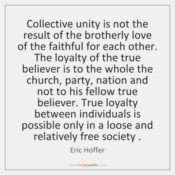 Collective unity is not the result of the brotherly love of the ...