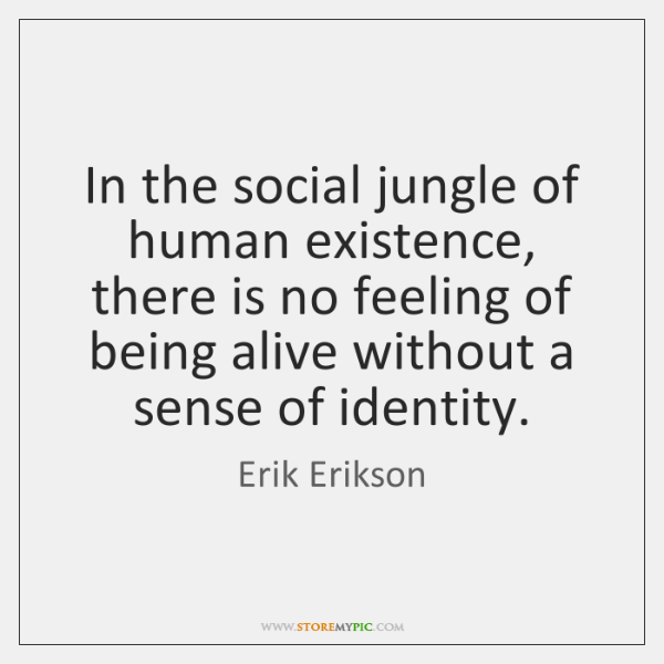 In the social jungle of human existence, there is no feeling of ...