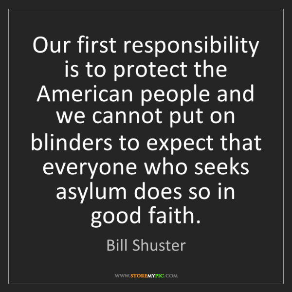 Bill Shuster: Our first responsibility is to protect the American people...