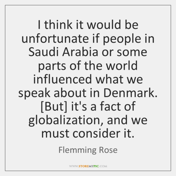 I think it would be unfortunate if people in Saudi Arabia or ...
