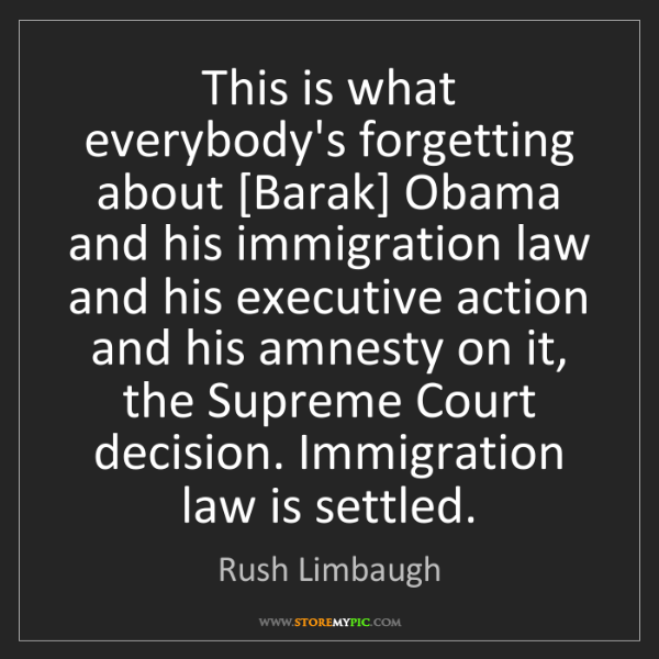 Rush Limbaugh: This is what everybody's forgetting about [Barak] Obama...