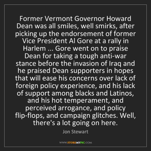 Jon Stewart: Former Vermont Governor Howard Dean was all smiles, well...