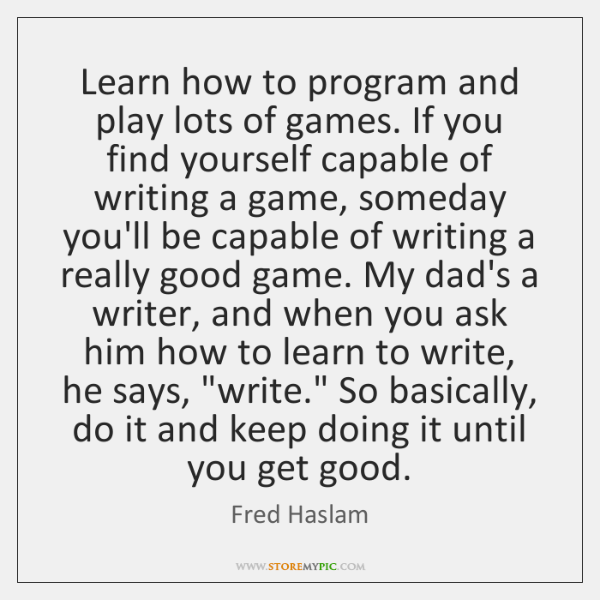 Learn how to program and play lots of games. If you find ...