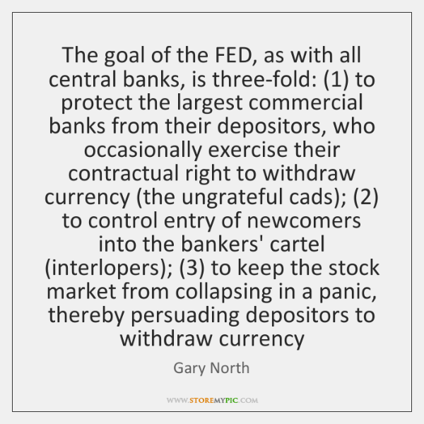 The goal of the FED, as with all central banks, is three-fold: (1) ...