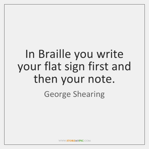 In Braille you write your flat sign first and then your note.