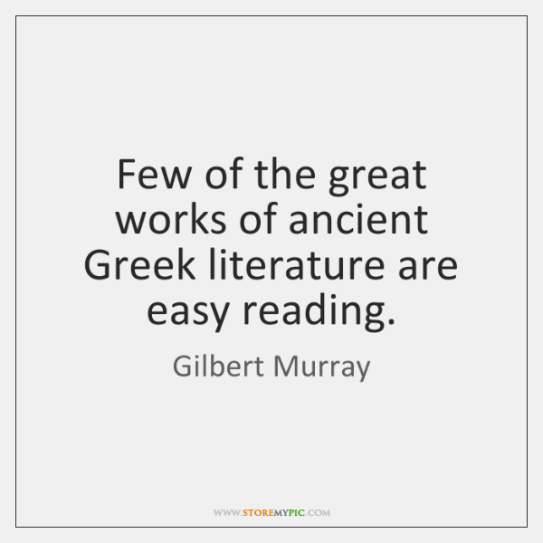 Few of the great works of ancient Greek literature are easy reading.