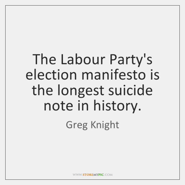 The Labour Party's election manifesto is the longest suicide note in history.