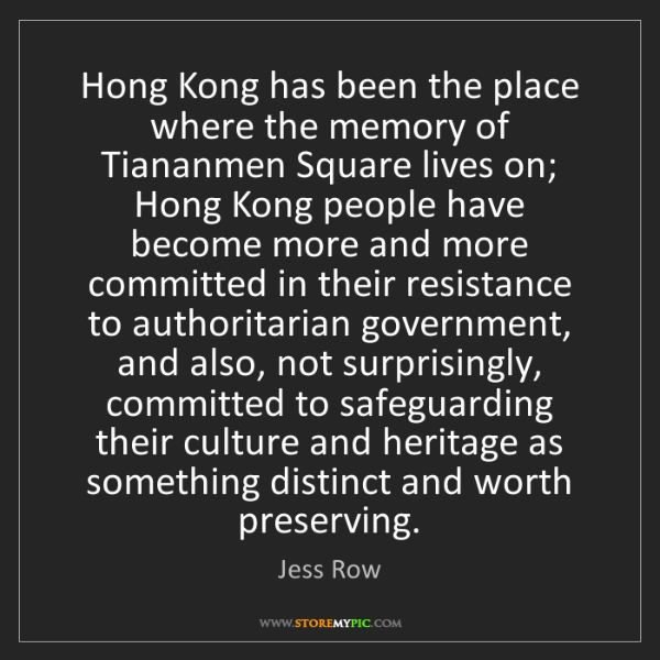 Jess Row: Hong Kong has been the place where the memory of Tiananmen...