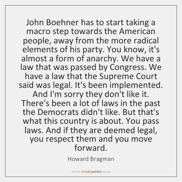 John Boehner has to start taking a macro step towards the American ...