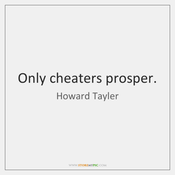 Only cheaters prosper.