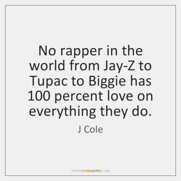 No rapper in the world from Jay-Z to Tupac to Biggie has 100 ...