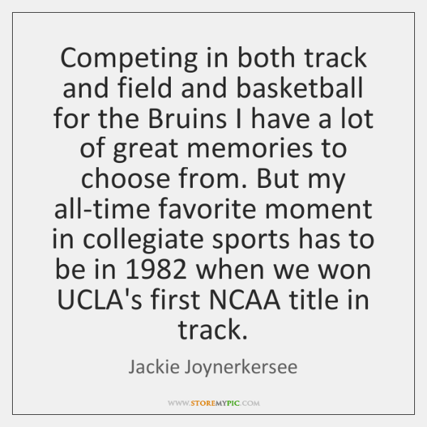 Competing in both track and field and basketball for the Bruins I ...