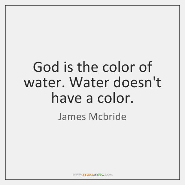 critique and summary of the color of water an autobiography of james mcbride Discrimination term papers (paper 13831) on the color of water : critique and summary of james mcbride s the color of water growing up in the home of ruth mcbride jordan proves to be an ever-testing, but advanta.