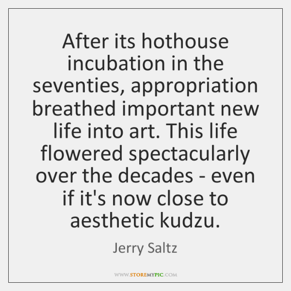 After its hothouse incubation in the seventies, appropriation breathed important new life ...
