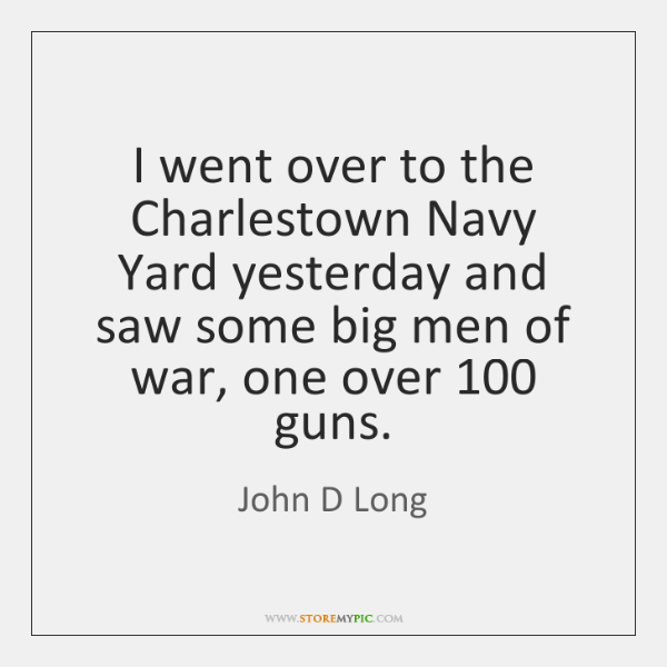 I went over to the Charlestown Navy Yard yesterday and saw some ...