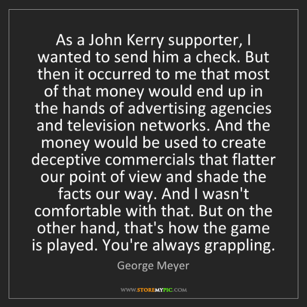 George Meyer: As a John Kerry supporter, I wanted to send him a check....