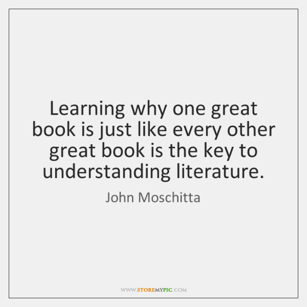 Learning why one great book is just like every other great book ...