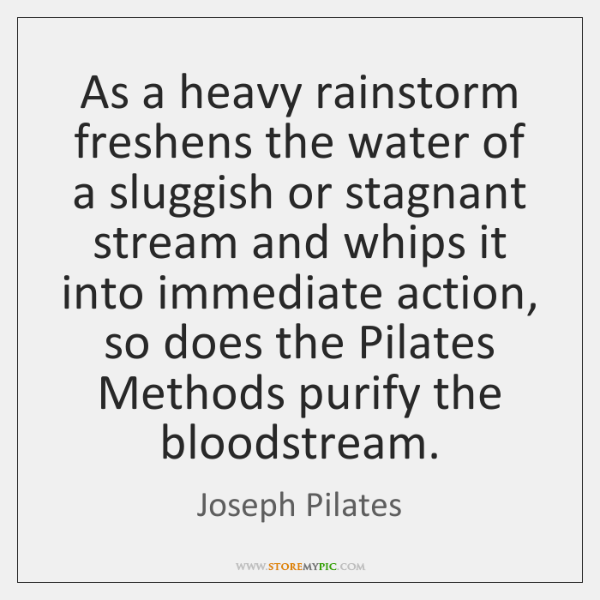 As a heavy rainstorm freshens the water of a sluggish or stagnant ...