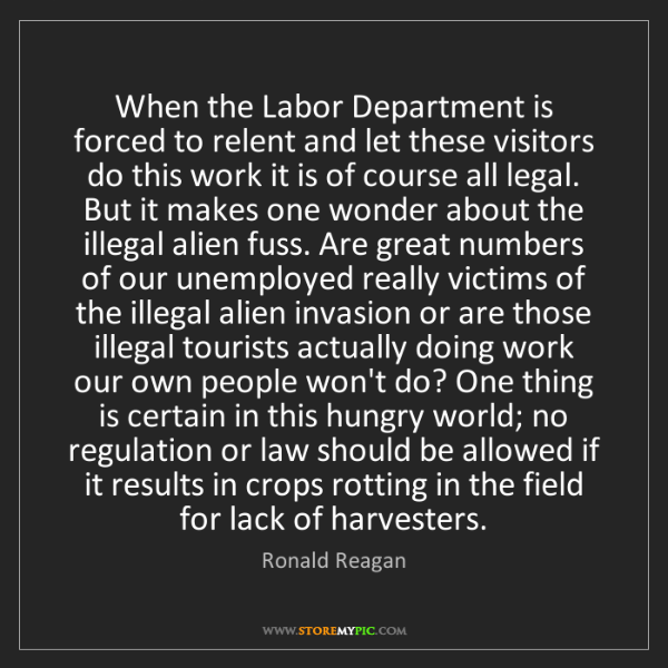 Ronald Reagan: When the Labor Department is forced to relent and let...