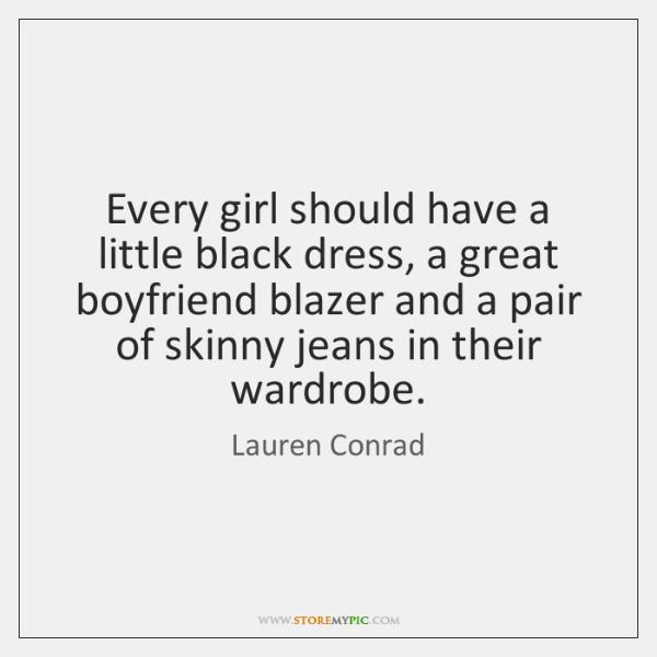Every girl should have a little black dress, a great boyfriend blazer ...