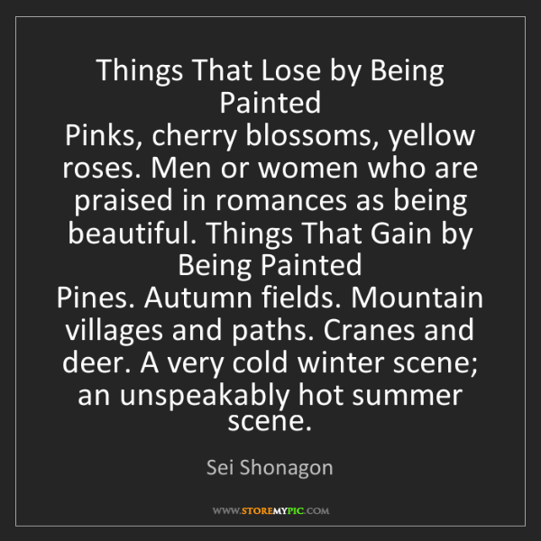 Sei Shonagon: Things That Lose by Being Painted   Pinks, cherry blossoms,...