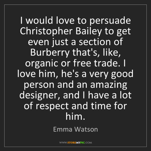 Emma Watson: I would love to persuade Christopher Bailey to get even...