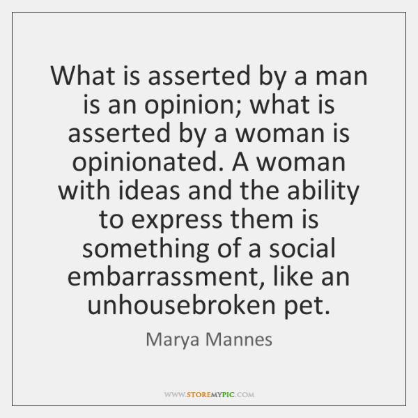 What is asserted by a man is an opinion; what is asserted ...