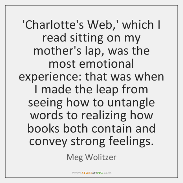 'Charlotte's Web,' which I read sitting on my mother's lap, was ...