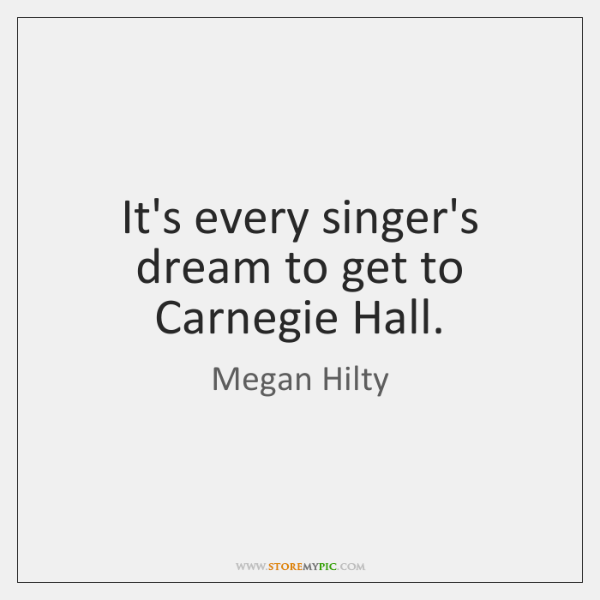 It's every singer's dream to get to Carnegie Hall.