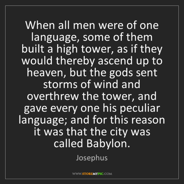 Josephus: When all men were of one language, some of them built...