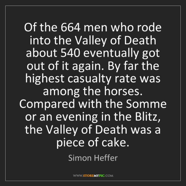 Simon Heffer: Of the 664 men who rode into the Valley of Death about...