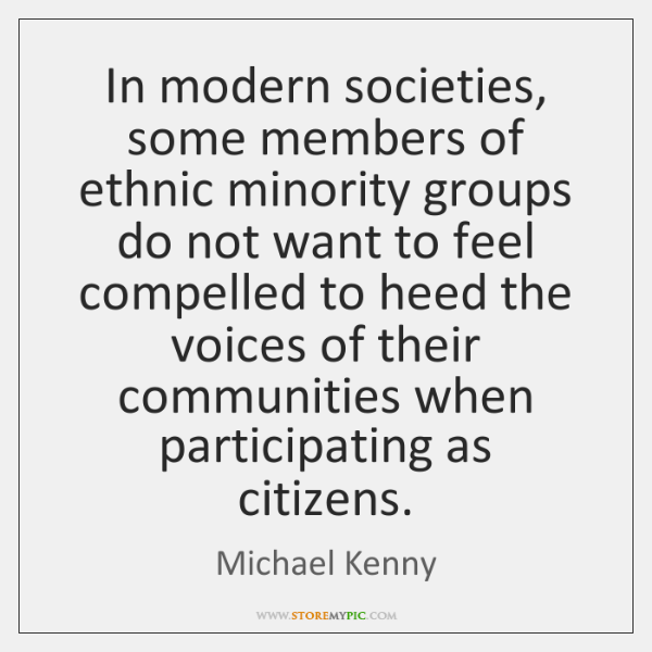 In modern societies, some members of ethnic minority groups do not want ...