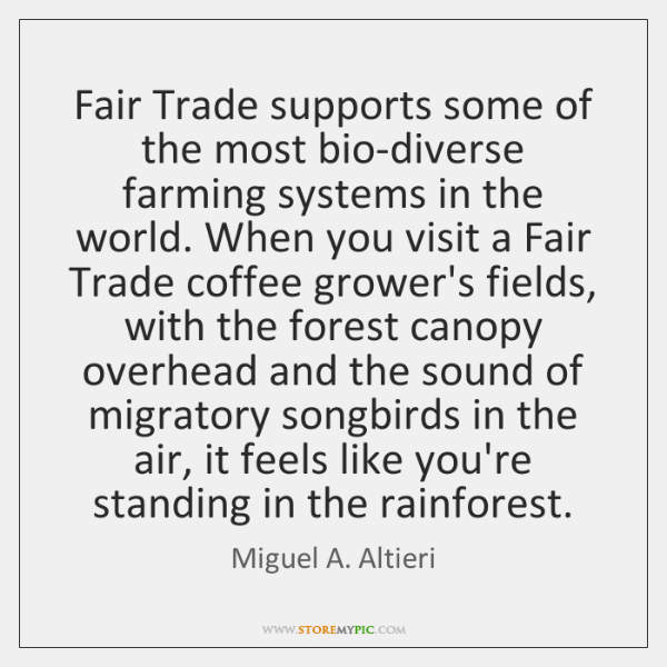 Fair Trade supports some of the most bio-diverse farming systems in the ...