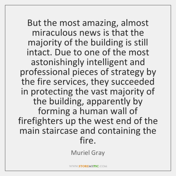 But the most amazing, almost miraculous news is that the majority of ...