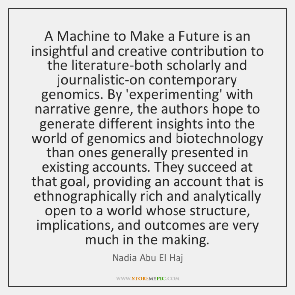 A Machine to Make a Future is an insightful and creative contribution ...