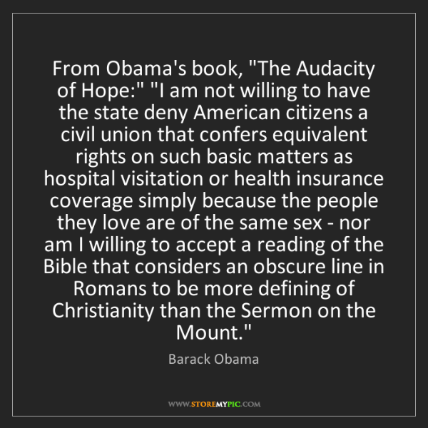 "Barack Obama: From Obama's book, ""The Audacity of Hope:"" ""I am not..."