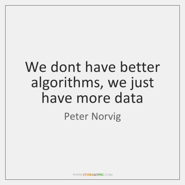 We dont have better algorithms, we just have more data