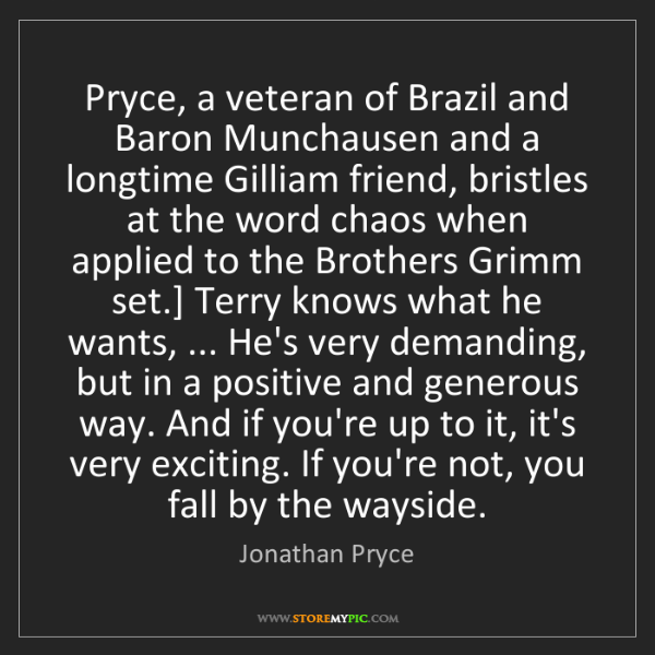Jonathan Pryce: Pryce, a veteran of Brazil and Baron Munchausen and a...