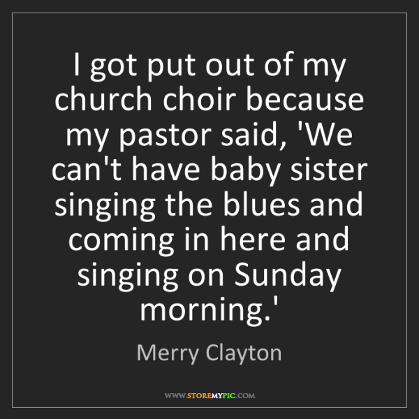 Merry Clayton: I got put out of my church choir because my pastor said,...