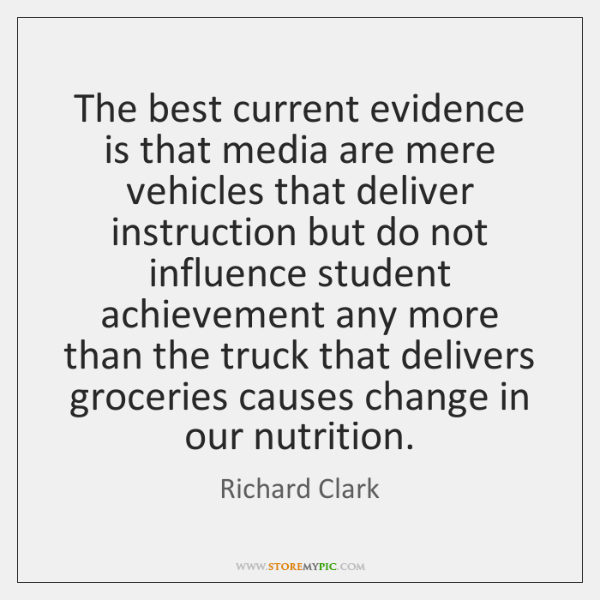 The best current evidence is that media are mere vehicles that deliver ...