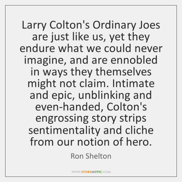 Larry Colton's Ordinary Joes are just like us, yet they endure what ...