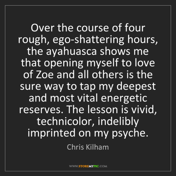 Chris Kilham: Over the course of four rough, ego-shattering hours,...