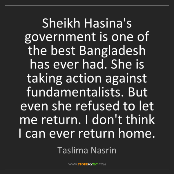 Taslima Nasrin: Sheikh Hasina's government is one of the best Bangladesh...