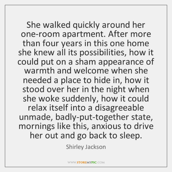 She walked quickly around her one-room apartment. After more than four years ...