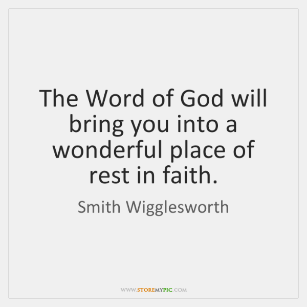 The Word of God will bring you into a wonderful place of ...