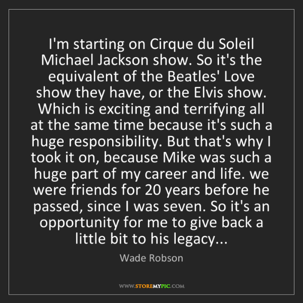 Wade Robson: I'm starting on Cirque du Soleil Michael Jackson show....