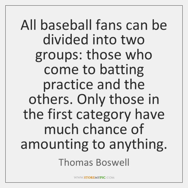 All baseball fans can be divided into two groups: those who come ...