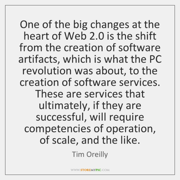 One of the big changes at the heart of Web 2.0 is the ...