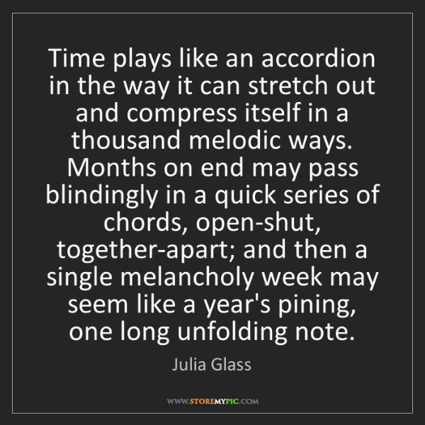 Julia Glass: Time plays like an accordion in the way it can stretch...